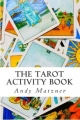 Couverture The Tarot Activity Book: A Collection of Creative and Therapeutic Ideas for the Cards Editions CreateSpace 2013