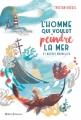 Couverture L'homme qui voulut peindre la mer et autres nouvelles Editions Didier Jeunesse 2018