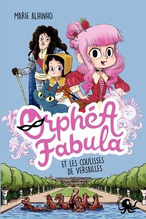 Couverture Orphéa Fabula et les coulisses de Versailles
