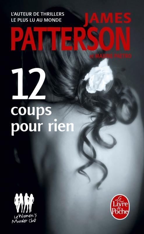 Couverture Le women murder club, tome 12 : 12 coups pour rien