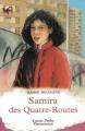 Couverture Samira des Quatre-Routes Editions Flammarion (Castor poche - Junior) 1992