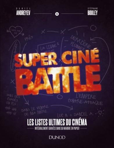 Couverture Super ciné battle : Les listes ultimes du cinéma