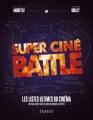 Couverture Super ciné battle : Les listes ultimes du cinéma Editions Dunod (Hors Collection) 2018