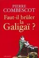 Couverture Faut-il brûler la Galigaï ? Editions Grasset 2010