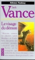 Couverture La Geste des Princes-démons, tome 4 : Le visage du démon Editions Pocket (Science-fantasy) 1993