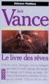 Couverture La Geste des Princes-démons, tome 5 : Le Livre des Rêves Editions Pocket (Science-fantasy) 1993