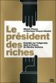 Couverture Le président des riches Editions Zones 2010