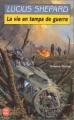 Couverture La vie en temps de guerre Editions Le Livre de Poche (Science-fiction) 1996
