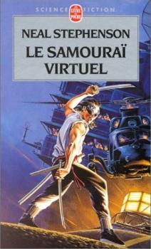 Le samouraï virtuel - Neal Stephenson