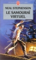 Couverture Le samouraï  virtuel / Snow crash Editions Le Livre de Poche (Science-fiction) 2003