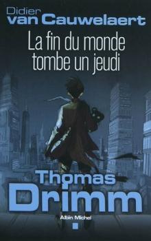 Couverture Thomas Drimm, tome 1 : La fin du monde tombe un jeudi