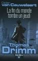 Couverture Thomas Drimm, tome 1 : La fin du monde tombe un jeudi Editions Albin Michel 2010