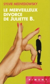 Couverture Le Merveilleux Divorce de Juliette B.
