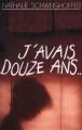 Couverture J'avais douze ans... Editions France Loisirs 1993