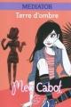 Couverture Médiator, tome 1 : Terre d'ombre Editions Le Livre de Poche (Jeunesse) 2010