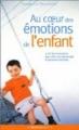 Couverture Au coeur des émotions de l'enfant Editions Marabout 2004