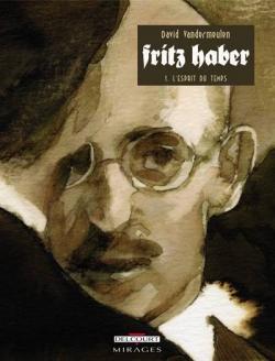 Couverture Fritz Haber, tome 1 : L'esprit du temps