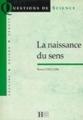 Couverture La naissance du sens Editions Hachette 1995