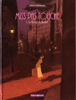 Couverture Miss pas touche, tome 1 : La vierge du bordel