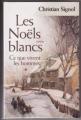 Couverture Ce que vivent les hommes, tome 1 : Les Noëls blancs Editions France Loisirs 2001