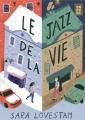 Couverture Le jazz de la vie Editions Gallimard  (Jeunesse) 2018