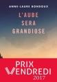 Couverture L'Aube sera grandiose Editions Gallimard  (Jeunesse) 2017