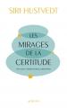 Couverture Les Mirages de la certitude Editions Actes Sud 2018