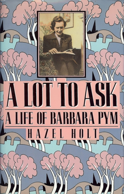 Couverture A Lot to Ask: A Life of Barbara Pym