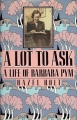 Couverture A Lot to Ask: A Life of Barbara Pym Editions Dutton 1991