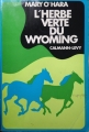 Couverture L'Herbe Verte du Wyoming Editions Calmann-Lévy 1971
