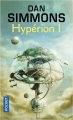 Couverture Les Cantos d'Hypérion, tome 1 : Hypérion, partie 1 Editions Pocket (Science-fiction) 2017