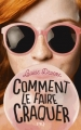 Couverture Comment le faire craquer Editions Pocket (Jeunesse) 2018