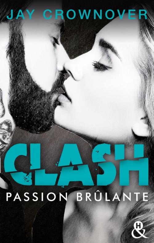 Couverture Clash, tome 1 : Passion brûlante