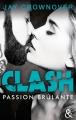 Couverture Clash, tome 1 : Passion brûlante Editions Harlequin (&H - Poche) 2018
