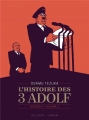 Couverture L'histoire des 3 Adolf, intégrale, tome 2 Editions Delcourt/Tonkam (Seinen) 2018