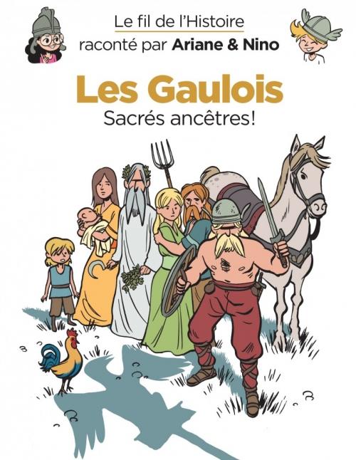 Couverture Le fil de l'Histoire raconté par Ariane & Nino, tome 3 : Les Gaulois, sacrés ancêtres
