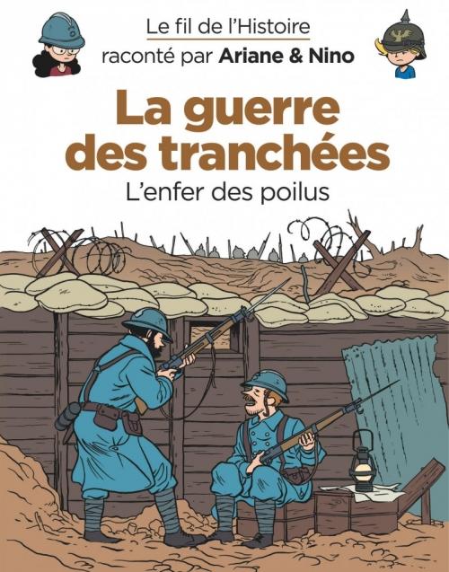 Couverture Le fil de l'Histoire raconté par Ariane & Nino, tome 4 : La guerre des tranchées, l'enfer des poilus