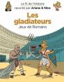 Couverture Le fil de l'Histoire raconté par Ariane & Nino, tome 10 : Les gladiateurs : Jeux de Romains Editions Dupuis 2018