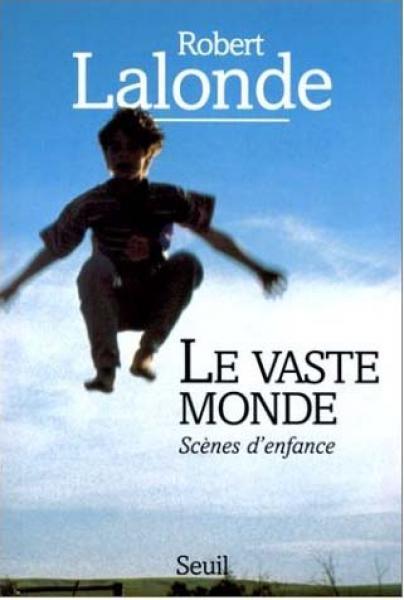 Couverture Le Vaste Monde : Scènes d'enfance