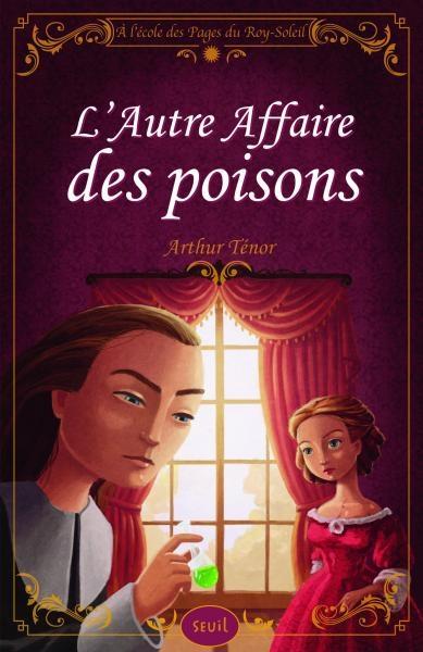 Couverture A l'école des Pages du Roy-Soleil, tome 3 : L'Autre Affaire des Poisons