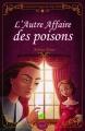 Couverture A l'école des Pages du Roy-Soleil, tome 3 : L'Autre Affaire des Poisons Editions Seuil 2012