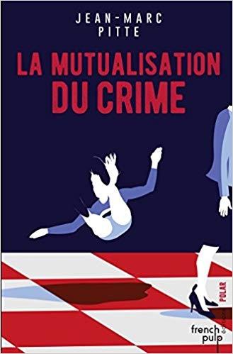 Couverture La mutualisation du Crime