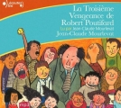 Couverture La troisième vengeance de Robert Poutifard Editions Gallimard  (Ecoutez lire - Jeunesse) 2013