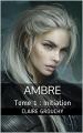 Couverture Ambre, tome 1 : Initiation Editions Autoédité 2018