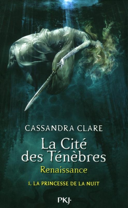 Couverture La cité des ténèbres / The mortal instruments : Renaissance, tome 1 : La princesse de la nuit