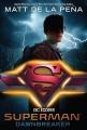 Couverture Superman : Dawnbreaker Editions Random House (Children's Books) 2019