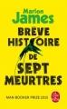 Couverture Brève Histoire de sept meurtres Editions Le Livre de Poche 2018