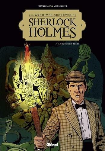 Couverture Les Archives secrètes de Sherlock Holmes, tome 3 : Les Adorateurs de Kâli