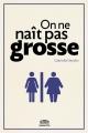 Couverture On ne naît pas grosse Editions Goutte d'or 2017