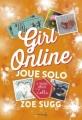 Couverture Girl Online, tome 3 : Joue solo Editions de La Martinière 2017